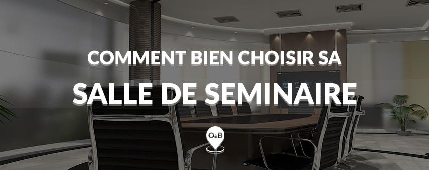 Comment bien choisir sa salle de séminaire ?