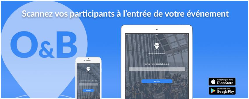 Scannez l'entrée de vos participants avec l'application OandB Billetterie !